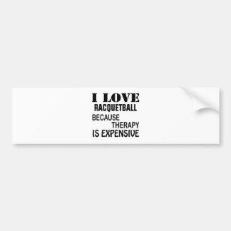 Pegatina Para Coche Amo Racquetball porque la terapia es costosa