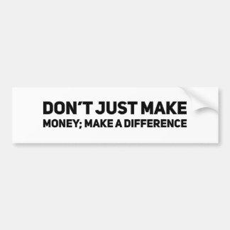 Pegatina Para Coche Apenas no haga el dinero; Diferencie