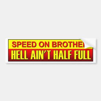 Pegatina Para Coche Apresure en Brother, infierno no es semilleno. El