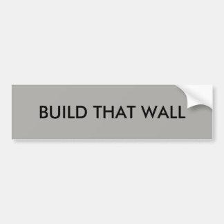 Pegatina Para Coche Construya esa pared