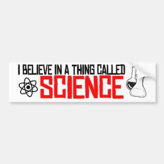 Pegatina Para Coche Creo en una cosa llamada Science - resistencia B