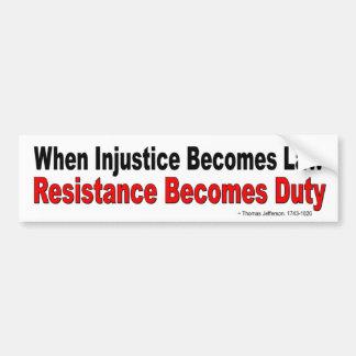 Pegatina Para Coche Cuando la injusticia se convierte en resistencia