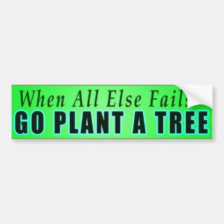 Pegatina Para Coche Cuando todo falla - va la planta un árbol