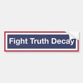 Pegatina Para Coche ¡Decaimiento de la verdad de la lucha! ¡Resista el
