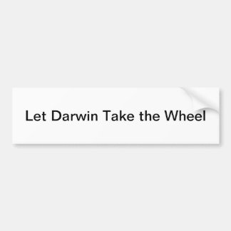 Pegatina Para Coche Deje Darwin tomar la rueda Bumpersticker