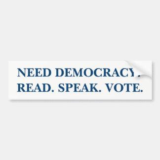 Pegatina Para Coche ¿Democracia de la necesidad? Leído. Hable. Voto.