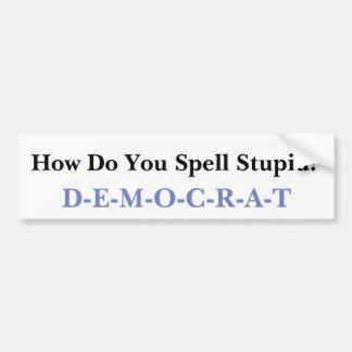 Pegatina Para Coche Demócrata estúpido