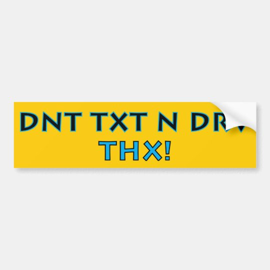 PEGATINA PARA COCHE ¡DNT TXT N DRV - THX!