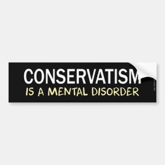 Pegatina Para Coche El conservadurismo es un trastorno mental