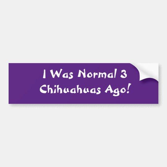 Pegatina Para Coche ¡Era hace 3 chihuahuas normales!!! Parachoque