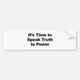 Pegatina Para Coche Es hora de hablar verdad al poder