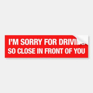 Pegatina Para Coche Estoy triste para conducir así que cercano delante