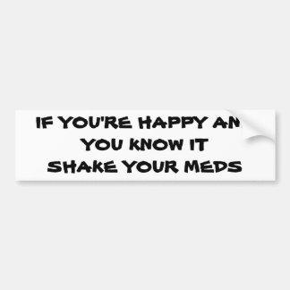 Pegatina Para Coche ¿Feliz? Sacuda su Meds