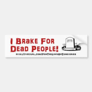 Pegatina Para Coche ¡Freno para la gente muerta!