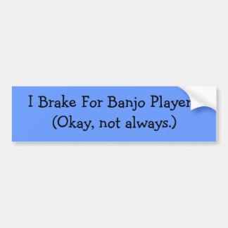 Pegatina Para Coche Freno para los jugadores del banjo (no siempre)
