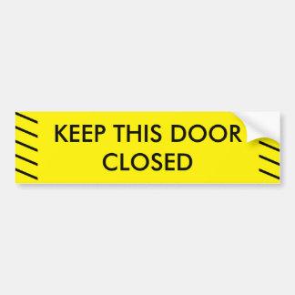 Pegatina Para Coche Guarde esta muestra cerrada puerta