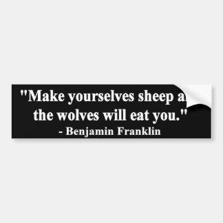 """Pegatina Para Coche """"Hágase las ovejas y los lobos le comerán. """""""