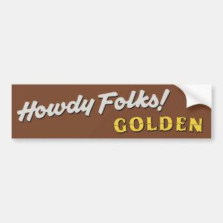 Pegatina Para Coche ¡Howdy gente! Muestra de oro