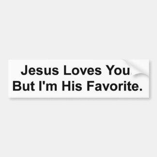 Pegatina Para Coche Jesús le ama. Pero soy su favorito