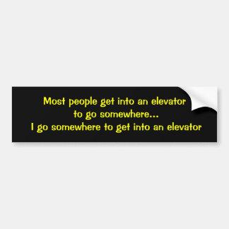 Pegatina Para Coche La mayoría de la gente consigue en un elevador ir