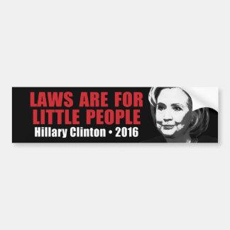 Pegatina Para Coche Leyes para la pequeña gente - Hillary Clinton anti