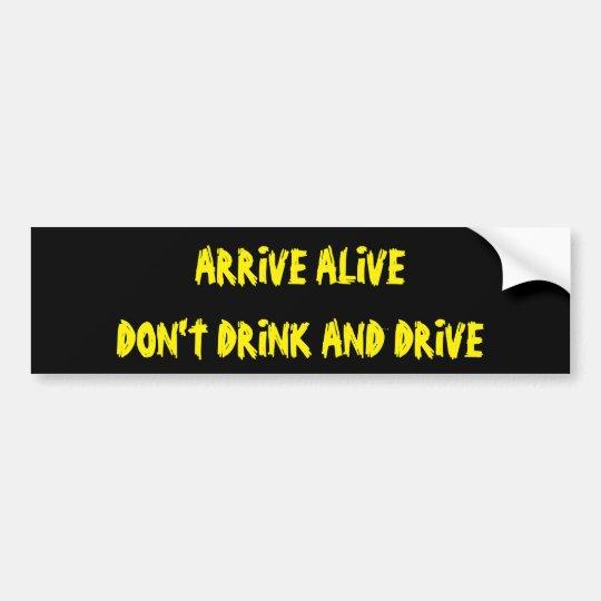 Pegatina Para Coche Llegue vivo no beben y no conducen