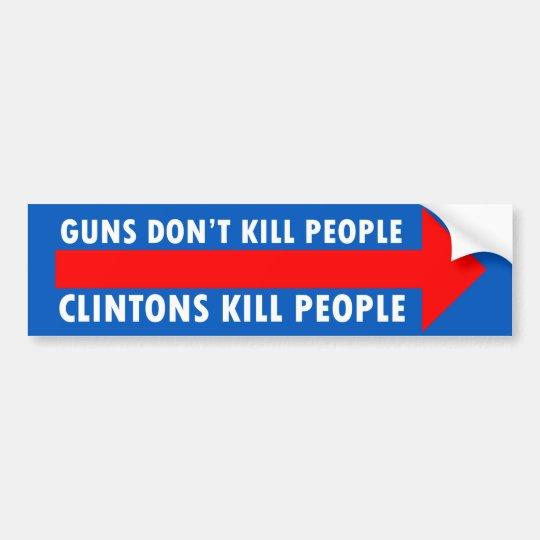 Pegatina Para Coche Los armas no matan a la gente, Clintons hacen.