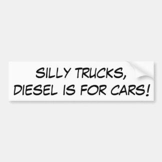 Pegatina Para Coche ¡Los camiones tontos, diesel están para los