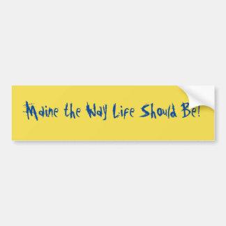 Pegatina Para Coche ¡Maine la vida de la manera debe ser! Amarillo