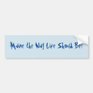 Pegatina Para Coche ¡Maine la vida de la manera debe ser! Azul