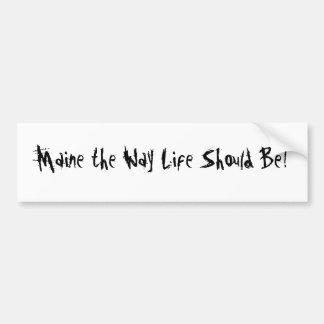 Pegatina Para Coche ¡Maine la vida de la manera debe ser! Blanco