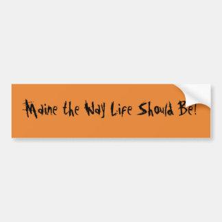 Pegatina Para Coche ¡Maine la vida de la manera debe ser! Naranja