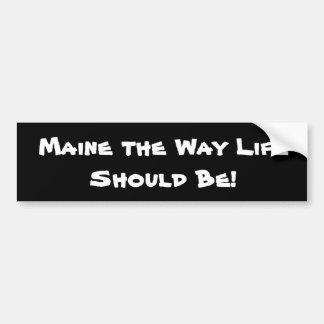 Pegatina Para Coche ¡Maine la vida de la manera debe ser! Negro