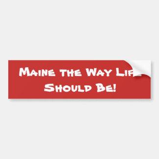Pegatina Para Coche ¡Maine la vida de la manera debe ser! Rojo