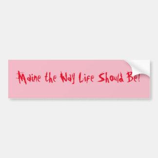 Pegatina Para Coche ¡Maine la vida de la manera debe ser! Rosa y rojo