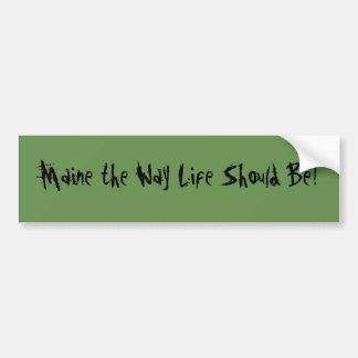 Pegatina Para Coche ¡Maine la vida de la manera debe ser! Verde