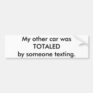 Pegatina Para Coche Mi otro coche fue sumado por alguien texting.