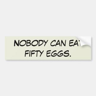 Pegatina Para Coche Nadie puede comer cincuenta huevos