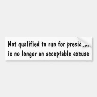 Pegatina Para Coche No calificado para correr para el presidente no es