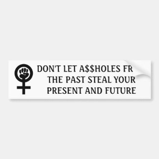 Pegatina Para Coche No deje último A$$holes robar el presente y el