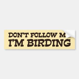 Pegatina Para Coche No me siga que soy Birding