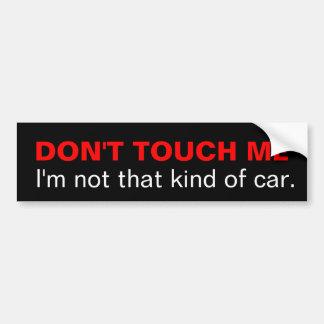 Pegatina Para Coche No me toque que no soy esa clase de coche