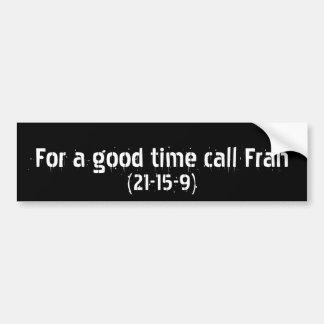 Pegatina Para Coche Para una buena llamada Fran del tiempo