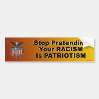 Pegatina Para Coche pare el fingir de su racismo es patriotismo