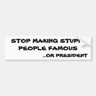 Pegatina Para Coche Pare el hacer de gente estúpida famoso o del
