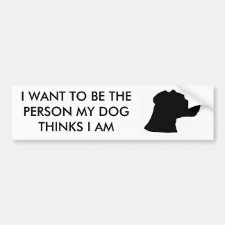 Pegatina Para Coche Quiero ser la persona que mi perro piensa que soy