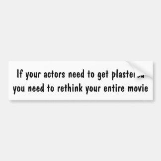 Pegatina Para Coche Si sus actores necesitan conseguir enyesados…