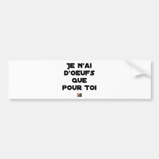 Pegatina Para Coche Sólo TENGO HUEVOS PARA TI - Juegos de palabras -