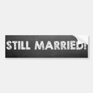 Pegatina Para Coche ¡Todavía casado!