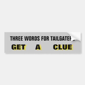 Pegatina Para Coche Tres palabras para Tailgaters: Consiga un amarillo